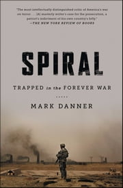 Spiral - Trapped in the Forever War ebook by Mark Danner