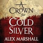 A Crown for Cold Silver - Book One of the Crimson Empire audiobook by Alex Marshall