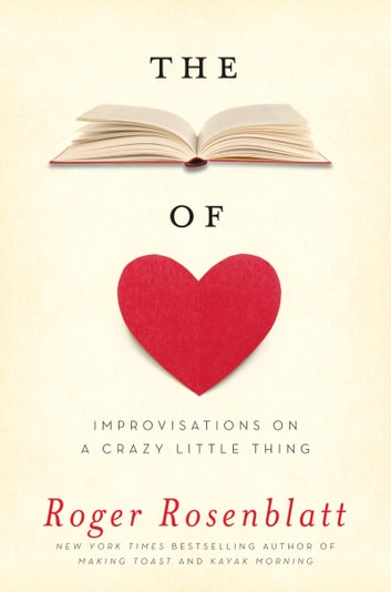 The Book of Love - Improvisations on a Crazy Little Thing ebook by Roger Rosenblatt