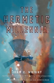 The Hermetic Millennia ebook by John C. Wright