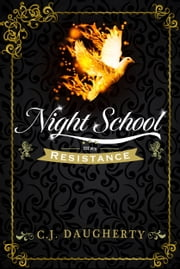 Night School: Resistance ebook by C.J. Daugherty
