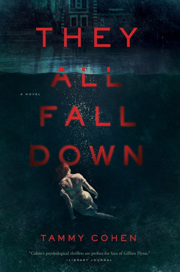 They All Fall Down: A Novel ebook by Tammy Cohen