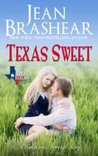 Texas Sweet: Sweetgrass Springs Stories ebook by Jean Brashear
