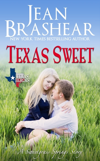 Texas Sweet - A Sweetgrass Springs Story ebook by Jean Brashear