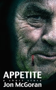Appetite: A Short Story ebook by Jon McGoran