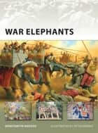 War Elephants ebook by Konstantin Nossov, Konstantin S Nossov, Peter Dennis
