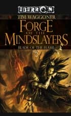 Forge of the Mindslayers - The Blade of the Flame, Book 2 ebook by