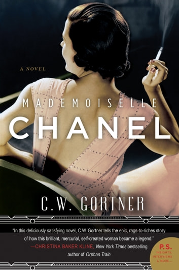 Mademoiselle Chanel - A Novel ebook by C. W. Gortner