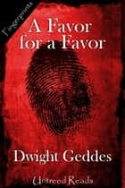 A Favor for a Favor ebook by Dwight Geddes