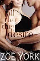 All That They Desire ebook by Zoe York
