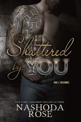 Shattered by You (Tear Asunder Book 3) ebook by Nashoda Rose
