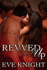 Revved Up ebook by Eve Knight