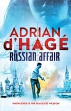 The Russian Affair ebook by Adrian d'Hage