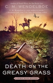 Death on the Greasy Grass ebook by C. M. Wendelboe