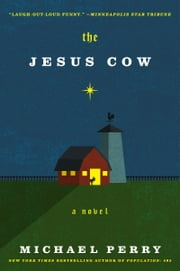 The Jesus Cow - A Novel ebook by Michael Perry