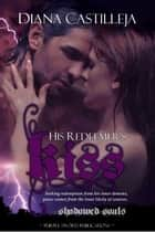 His Redeemer's Kiss ebook by Diana Castilleja
