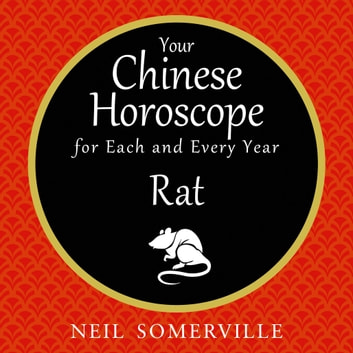 Your Chinese Horoscope for Each and Every Year - Rat audiobook by Neil Somerville