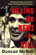 Killing Mr Rent-a-kill ebook by Duncan McNab