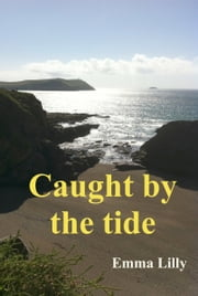 Caught by the Tide ebook by Emma Lilly