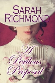 A Perilous Proposal ebook by Sarah Richmond
