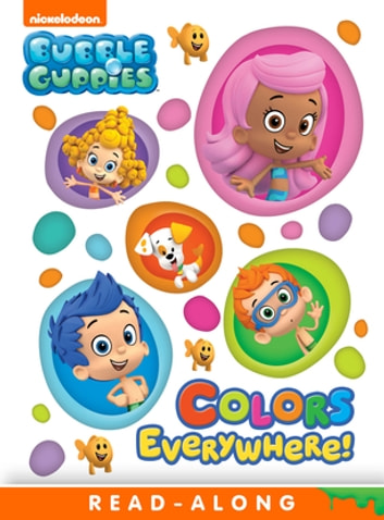 Colors Everywhere (Bubble Guppies) ebook by Nickelodeon Publishing