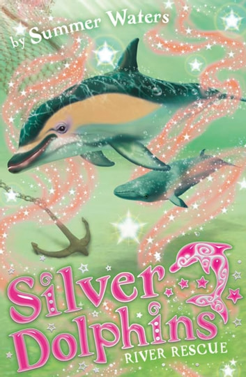 River Rescue (Silver Dolphins, Book 10) ebook by Summer Waters