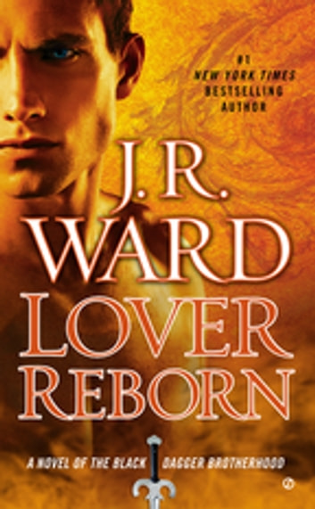 Lover Reborn: A Novel of the Black Dagger Brotherhood - A Novel of the Black Dagger Brotherhood ebook by J.R. Ward