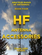 HF Antenna Accessories ebook by Claude Jollet