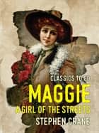 Maggie A Girl of the Streets ebook by Stephen Crane