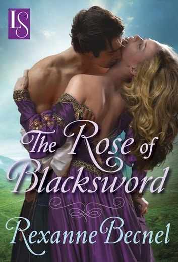 The Rose of Blacksword - A Loveswept Classic Romance eBook by Rexanne Becnel