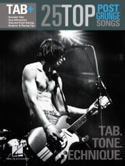 25 Top Post-Grunge Songs Guitar Songbook - Tab. Tone. Technique. ebook by Hal Leonard Corp.