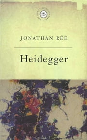The Great Philosophers - Heidegger ebook by Johnathan Ree