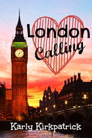 London Calling ebook by Karly Kirkpatrick