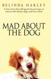 Mad About the Dog ebook by Belinda Harley