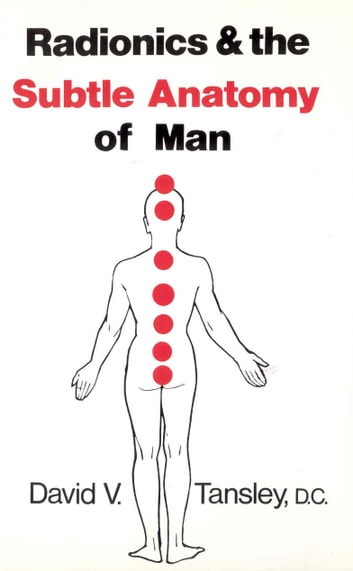 Radionics & The Subtle Anatomy Of Man ebook by David V Tansley