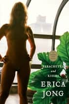 Parachutes & Kisses eBook by Erica Jong, Erica Jong