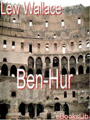 Ben-Hur: A Tale of the Christ ebook by Wallace, Lew
