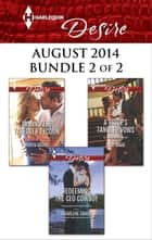 Harlequin Desire August 2014 - Bundle 2 of 2 - An Anthology 電子書籍 by Robyn Grady, Charlene Sands, Dani Wade