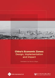 China's Economic Zones: Design, Implementation and Impact ebook by Tao Yitao, Lu Zhiguo