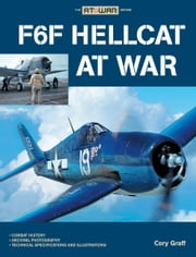 F6F Hellcat at War ebook by Cory Graff