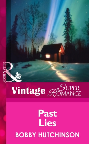 Past Lies (Mills & Boon Vintage Superromance) ebook by Bobby Hutchinson