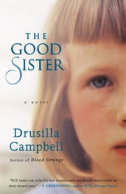 The Good Sister ebook by Drusilla Campbell