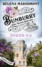 Bunburry - Episode 4-6 - A Cosy Mystery Compilation ebook by Helena Marchmont