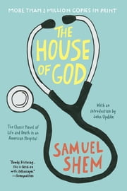 The House of God ebook by Samuel Shem,John Updike