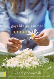 Guys Like Girls Named Jennie ebook by Kerri Pomarolli