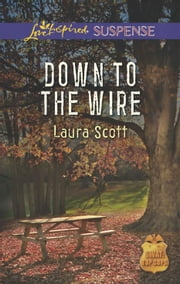 Down to the Wire ebook by Laura Scott