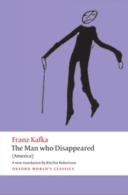 The Man who Disappeared - (America) ebook by Franz Kafka,Ritchie Robertson