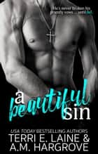 A Beautiful Sin ebook by Terri E. Laine, A.M. Hargrove