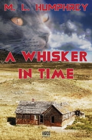 A Whisker in Time ebook by M.L. Humphrey