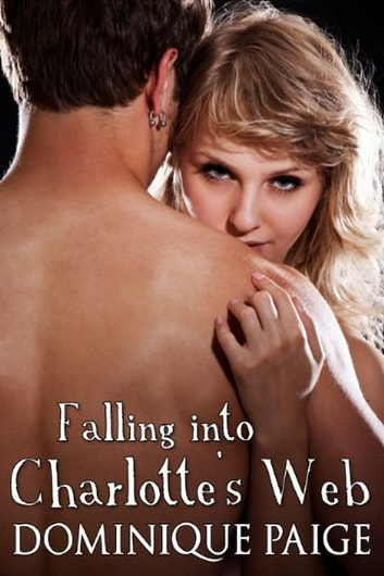 Falling Into Charlotte's Web: A FemDom Pegging Tale ebook by Dominique Paige